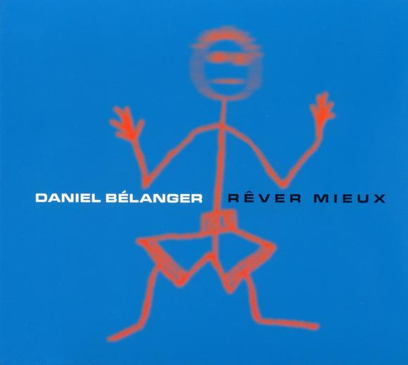 Daniel Belanger Rever Mieux