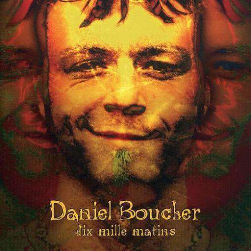 Daniel Boucher Dix Mille Matins
