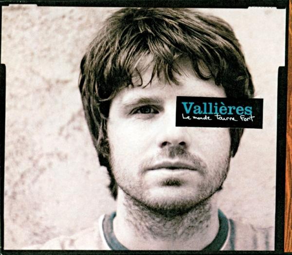 Vincent Vallieres Le Monde Tourne Fort